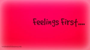 feelings first