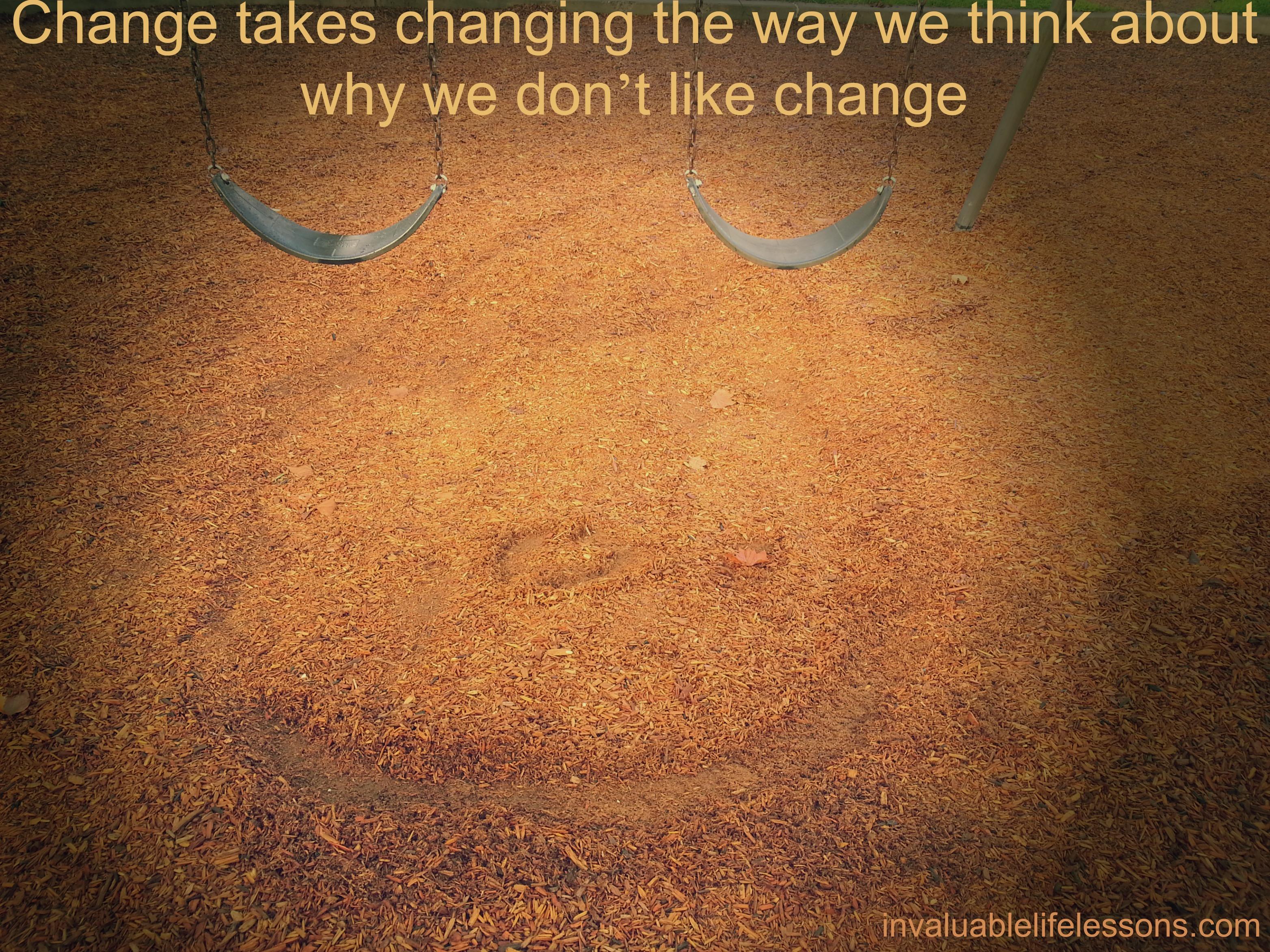 Change Takes…
